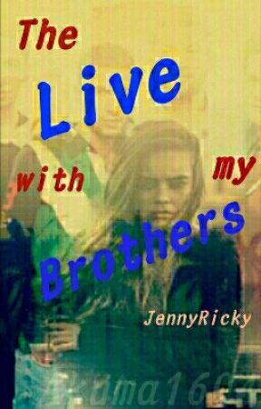 My Life With My Brothers  by JennyRicky