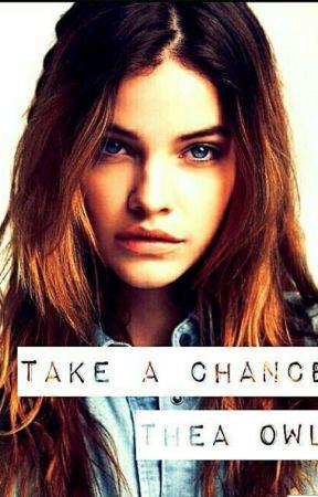 Take a Chance by Thea_Owl