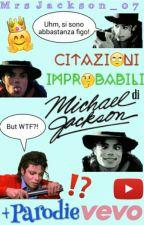 Citazioni Improbabili di Michael Jackson - Il Ritorno. by MrsJackson_07