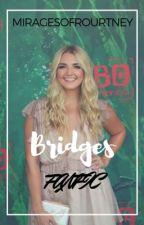 bridges | fanfic by miragesofrourtney