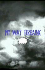 My way terraink 💭 {EN PAUSE} by JadeCF