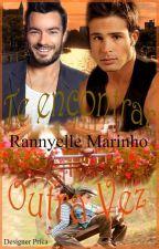 Te Encontrar Outra Vez (Romance Gay) by RannyelleMarinho