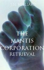 The Mantis Corporation - RETRIEVAL by JordanHilliard