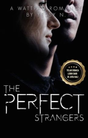 The Perfect Strangers  (SUDAH TERBIT) by Y_E_S_S_Y
