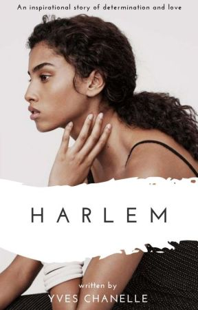 'HARLEM' √ by Yves-chanelle {COMPLETED} by ChanelleLee143