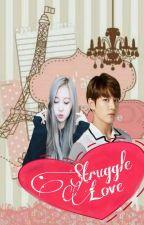 A Struggle Love by PutriDari