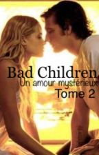 Bad Children [Tome 2] by Mel_59810