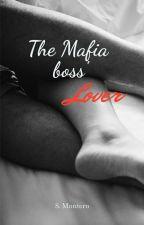 The Mafia Boss' Lover by SkyeVamp