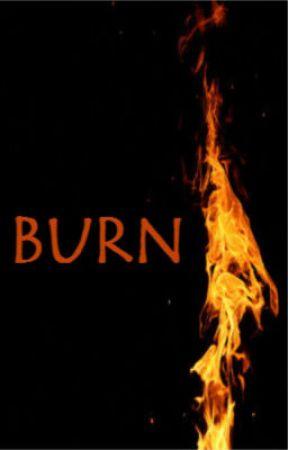 Burn by wrines