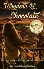 Wonders of Chocolate by GenerationofDreamers