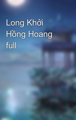 Đọc truyện Long Khởi Hồng Hoang full