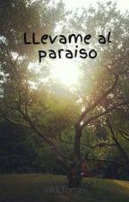 LLevame al paraiso by vikkTorres