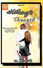 Nothing's Changed by ms_TeriousDj