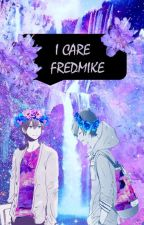 I'll Take Care Of You ( FredMike ) by hilina20