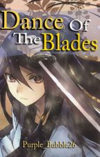 Dance Of The Blades (Hakuouki fanfiction) by PURPLE_BUBBLE26