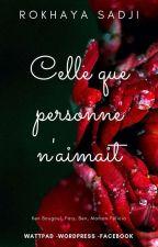 Celle Que Personne N'aimait [EN PAUSE] by Rokhaya560