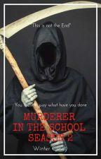 MURDERER IN THE SCHOOL SEASON 2  by AyumiTaeTae