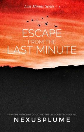 Escape From The Last Minute by nexusplume