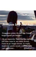 Between Love and Hate •Cameron Dallas• <<completo>> by BadGirl753