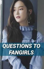 questions to fangirls by jensooul