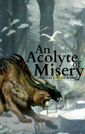 An Acolyte of Misery by Abstract-Thinking