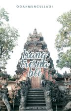 Tiang Tresna Bli by Ogahmuncullagi