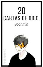 « 20 cartas de odio » yoonmin. ✉ by SmileGirlhdz