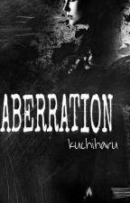ABERRATION by kuchiharu