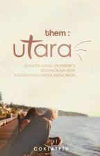 Them : UTARA by coklatpth