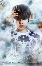 Let's Married? + jjk ❀ by -channa