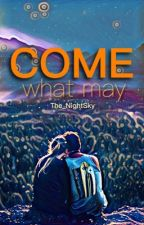 Come what may by The_NightSky