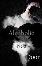 Alcoholic Next Door | Min Yoongi X Reader by Karaleno3