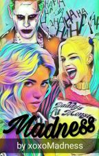 Madness by xoxoMadness