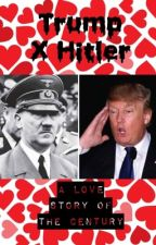 Donald Trump X Hitler (A Love Story Of The Century) by I-Like-Turtles-Boiii