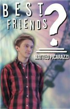 Best Friends? || Matteo Picarazzi || by lefossettediSascha