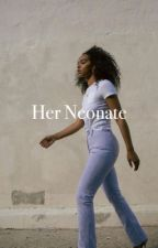 Her Neonate by quiltmilk
