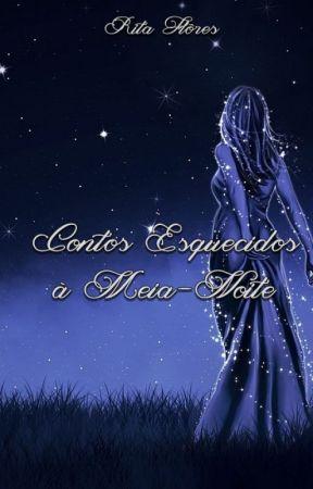 Contos Esquecidos à Meia-Noite by RitaFloress