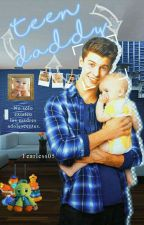 Teen Daddy. {Shawn Mendes Fan Fiction}* by Fearless05
