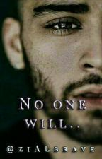 No One Will...   z.h by ziALlbrave