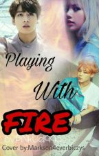 ~ Playing With Fire ~ BTS x BlackPink by PiNkUe1995