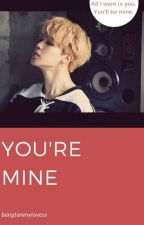 You're mine [Completed] by BTS_Taekookmin