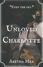 Unloved Charlotte by AbethaMer