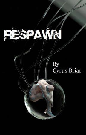 Respawn by CyrusBriar