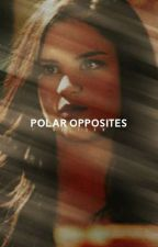 POLAR OPPOSITES ↠ JANE VOLTURI (ON HOLD) by lxwtides
