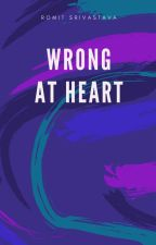 Wrong at heart by RomitSrivastava