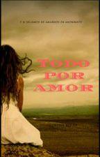 Todo por amor by WRVSCK