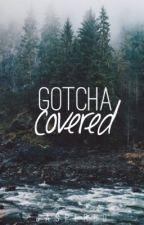 gotcha covered | ✓   by jaspered