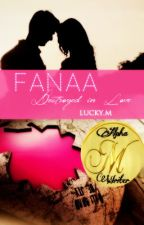 Fanaa - Destroyed in Love - A Swasan FF by lucky03m