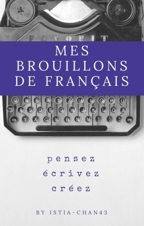 Brouillons Français by Istia-chan43