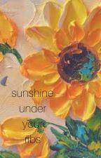 sunshine under your ribs by unicornveins